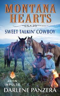 Montana Hearts: Sweet Talkin' Cowboy by Darlene Panzera