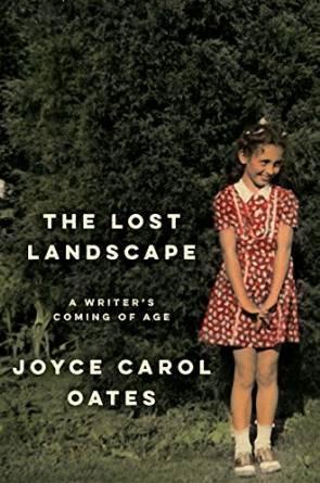 The Lost Landscape by Joyce Carol Oates