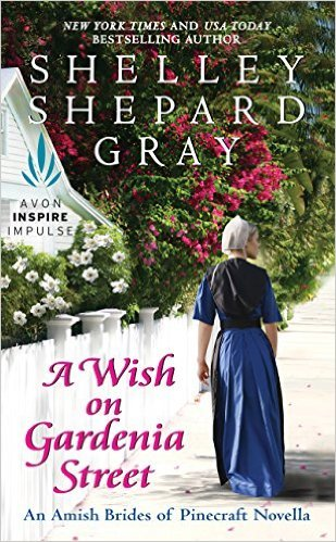A Wish On Gardenia Street by Shelley Shepard Gray