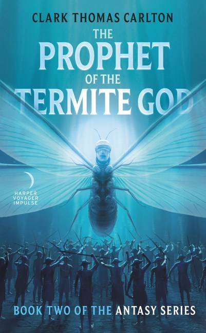 The Prophet of the Termite God by Clark Thomas Carlton