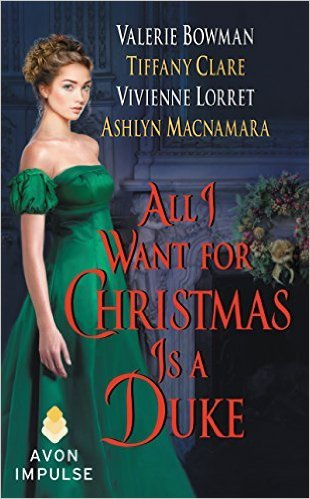 All I Want for Christmas is a Duke by Tiffany Clare