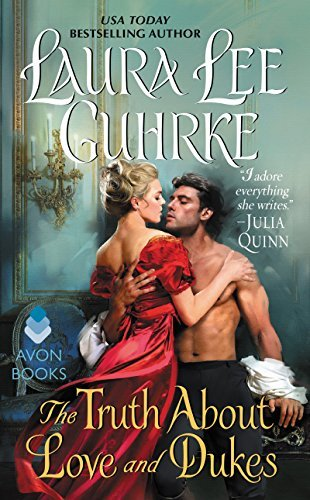 The Truth About Love and Dukes by Laura Lee Guhrke