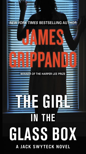 The Girl in the Glass Box by James Grippando
