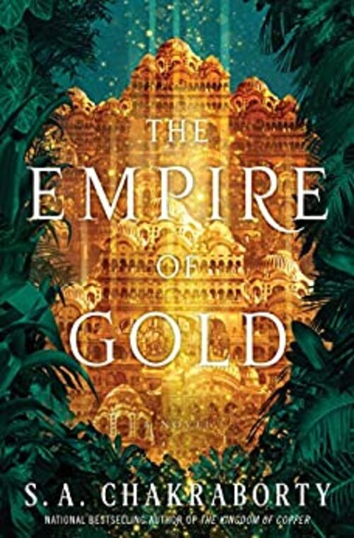 The Empire of Gold by S.A. Chakraborty