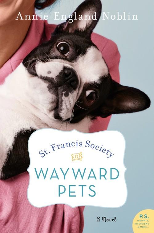 St. Francis Society for Wayward Pets by Annie England Noblin