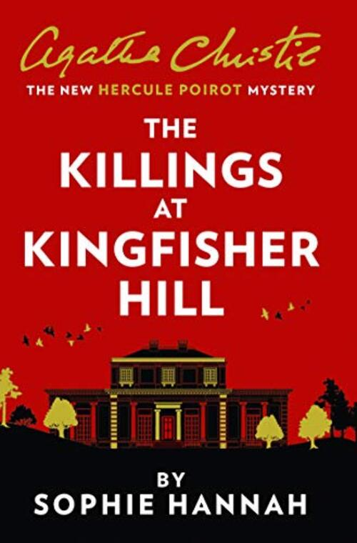 The Killings at Kingfisher Hill by Sophie Hannah