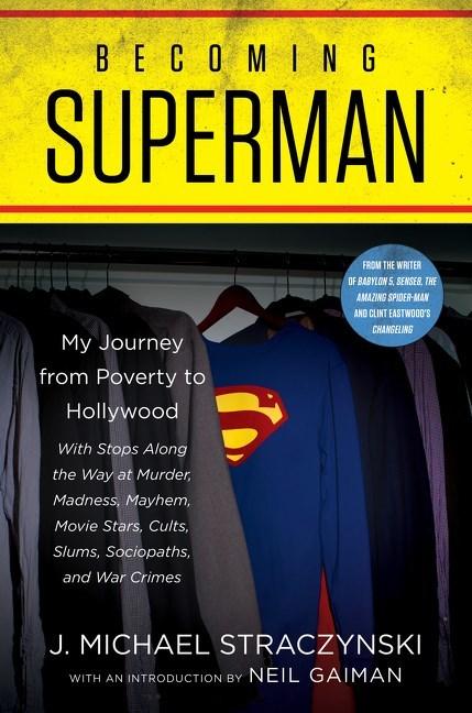 Becoming Superman by J. Michael Straczynski