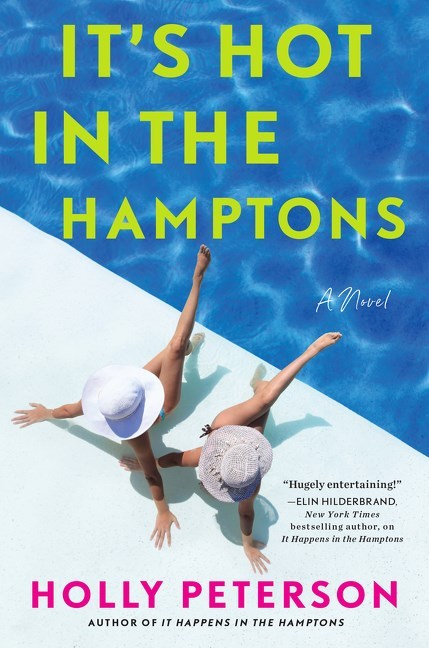 It's Hot in the Hamptons by Holly Peterson