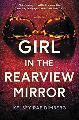 Girl in the Rearview Mirror by Kelsey Rae Dimberg