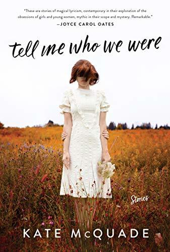 Tell Me Who We Were by Kate McQuade