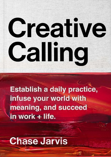 Creative Calling by Chase Jarvis