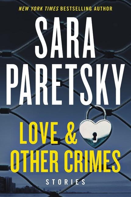 Love & Other Crimes by Sara Paretsky