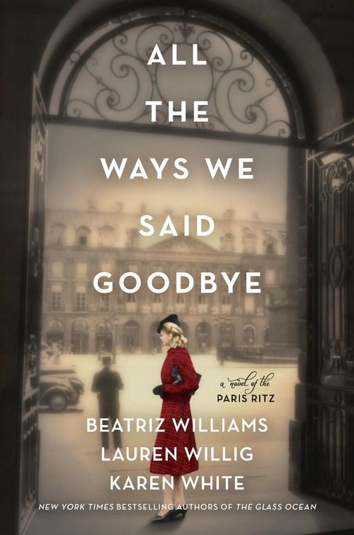 All the Ways We Said Goodbye by Karen White