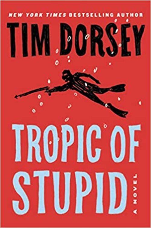 Tropic of Stupid by Tim Dorsey
