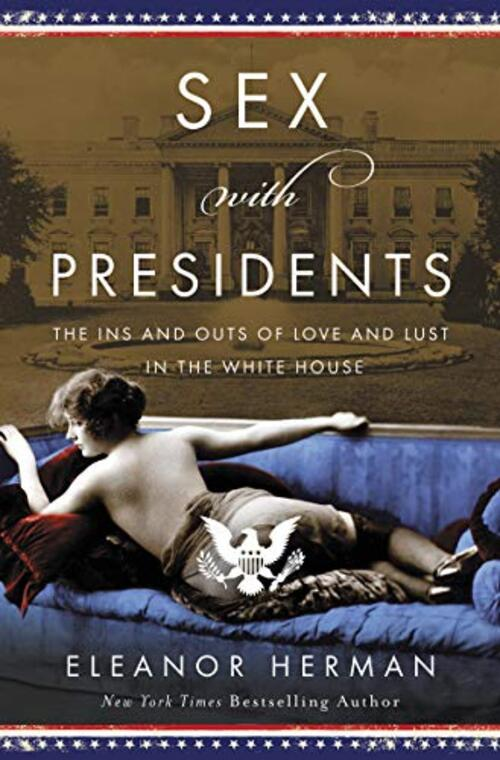 Sex with Presidents by Eleanor Herman