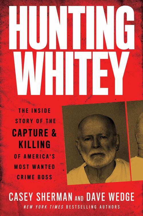 Hunting Whitey by Casey Sherman
