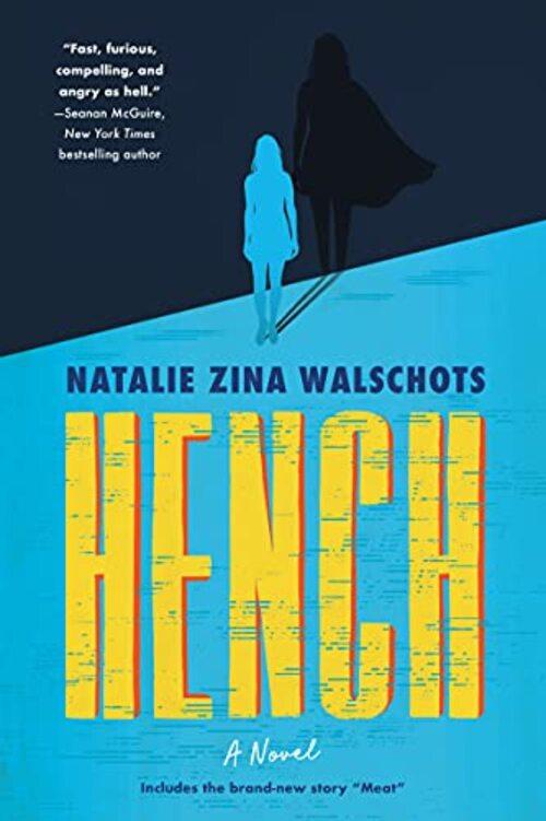 Hench by Natalie Zina Walschots