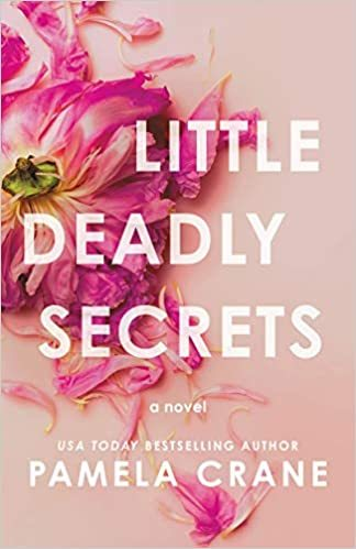 Little Deadly Secrets by Pamela Crane