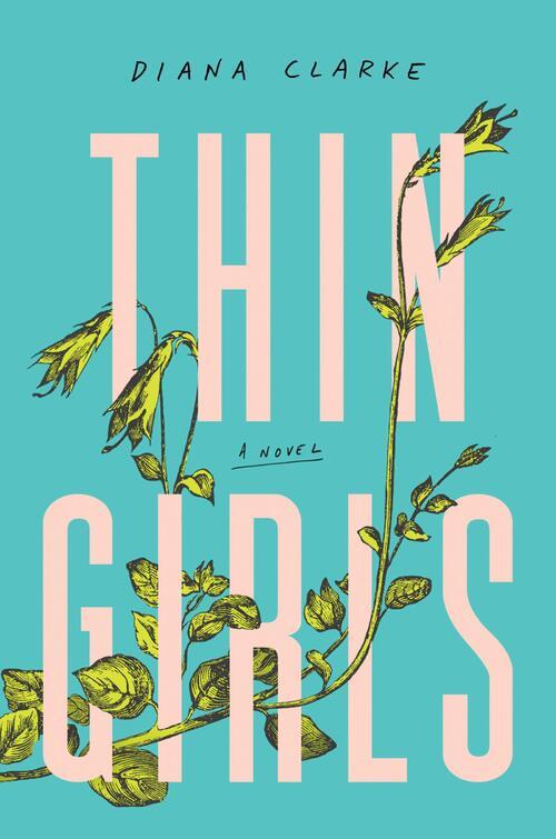 Thin Girls by Diana Clarke