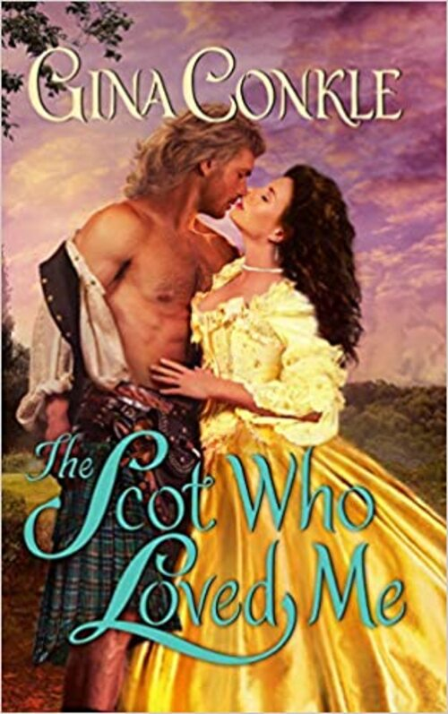 The Scot Who Loved Me by Gina Conkle
