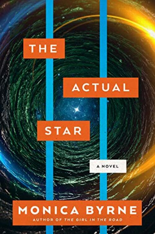 The Actual Star by Monica Byrne