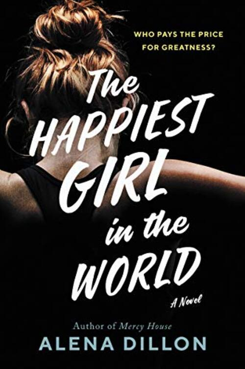 The Happiest Girl in the World by Alena Dillon
