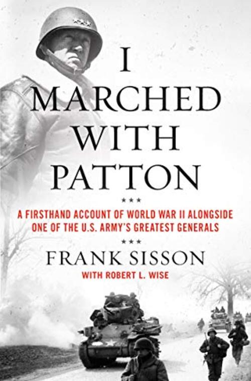 I Marched with Patton by Robert L. Wise