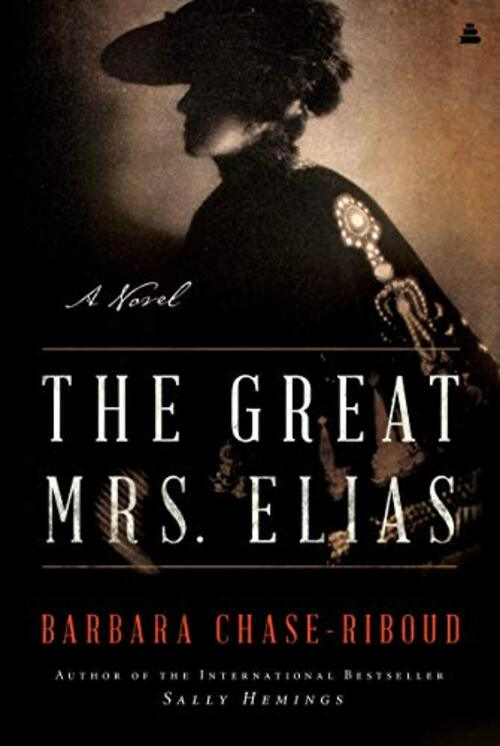 The Great Mrs. Elias by Barbara Chase-Riboud