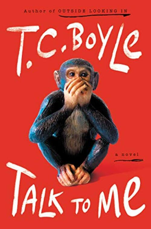 Talk to Me by T.C. Boyle