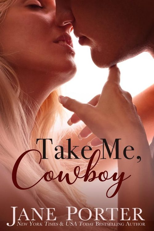 Take Me, Cowboy by Jane Porter