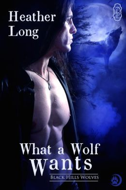 What a Wolf Wants by Heather Long