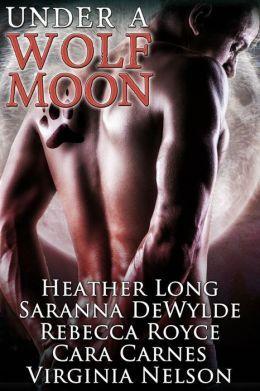 Under a Wolf Moon by Saranna DeWylde