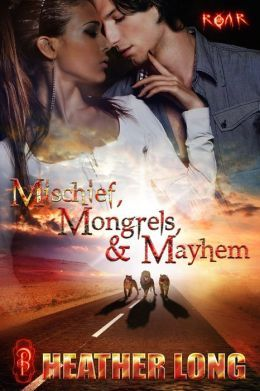 Mischief, Mongrels and Mayhem by Heather Long