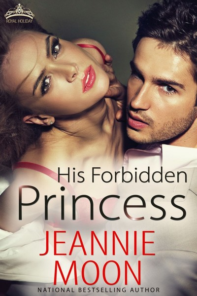 His Forbidden Princess by Jeannie Moon