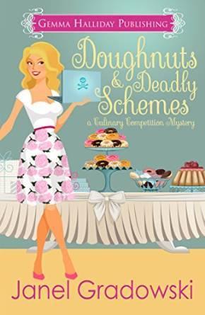 Doughnuts & Deadly Schemes by Janel Gradowski