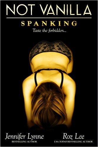Not Vanilla: Spanking by Jennifer Lynne
