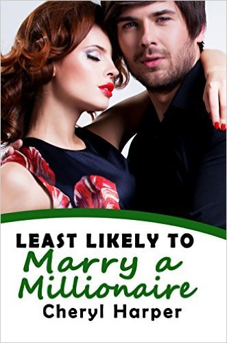 Least Likely to Marry a Millionaire by Cheryl Harper