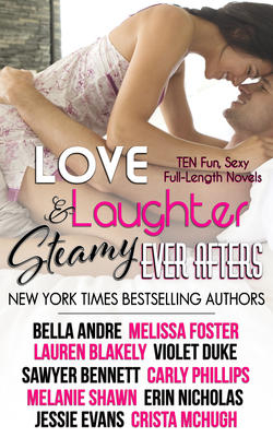 Love, Laughter, and Steamy Ever Afters by Bella Andre