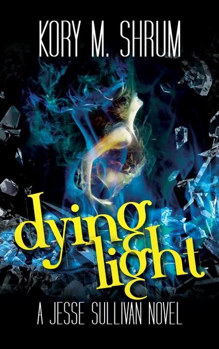 Dying Light by Kory M. Shrum