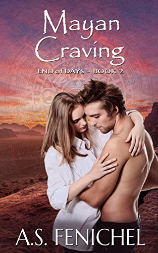 Mayan Craving by A.S. Fenichel
