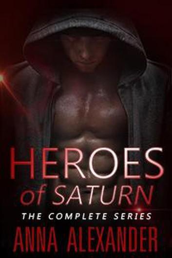 Heroes of Saturn by Anna Alexander