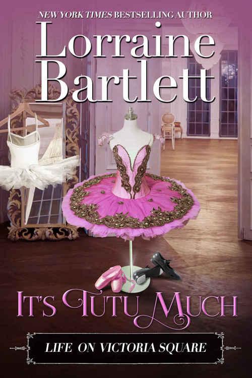 It's Tutu Much by Lorraine Bartlett