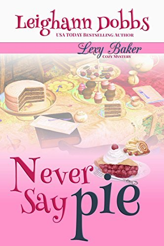 Never Say Pie by Leighann Dobbs