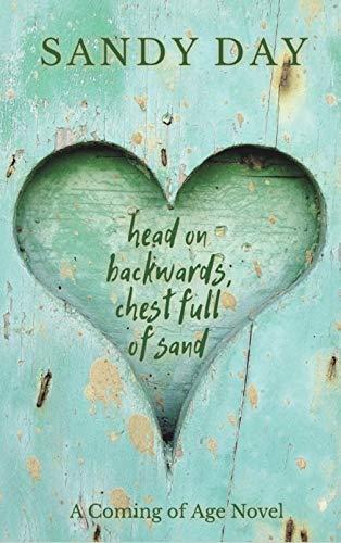 Head on Backwards, Chest Full of Sand
