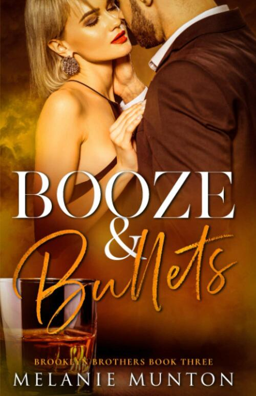 Booze and Bullets by Melanie Munton