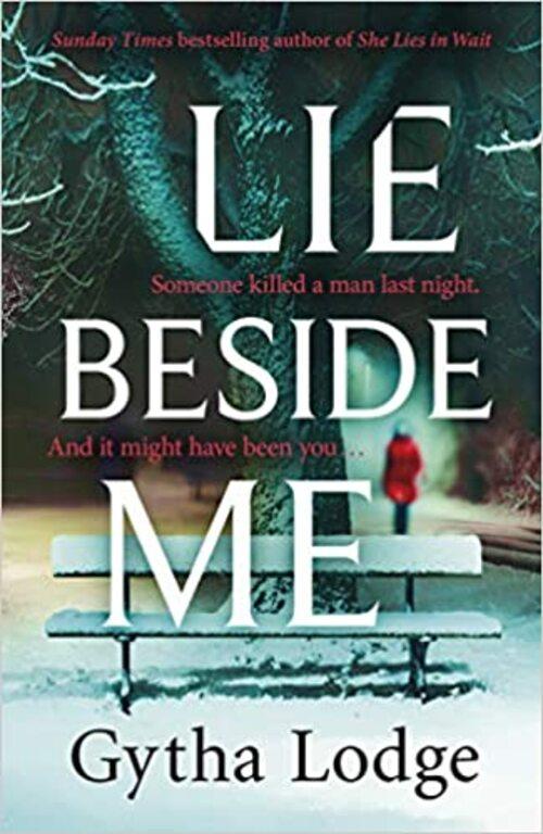 Lie Beside Me by Gytha Lodge