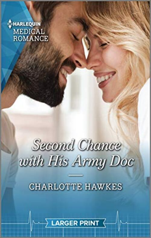 Second Chance with His Army Doc by Charlotte Hawkes