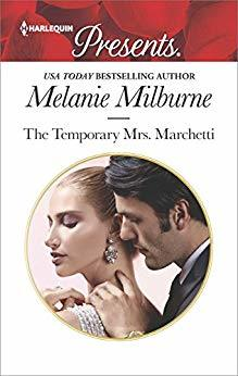 The Temporary Mrs. Marchetti: A Sexy Romance by Melanie Milburne