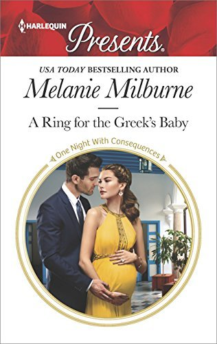 A Ring for the Greek's Baby (One Night With Consequences) by Melanie Milburne