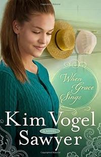 When Grace Sings by Kim Vogel Sawyer